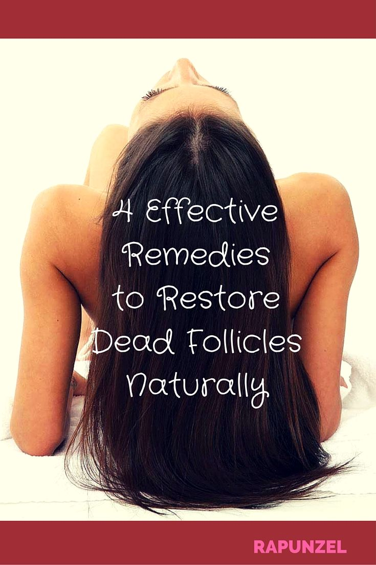 4 Effective Remedies To Restore Dead Follicles Naturally