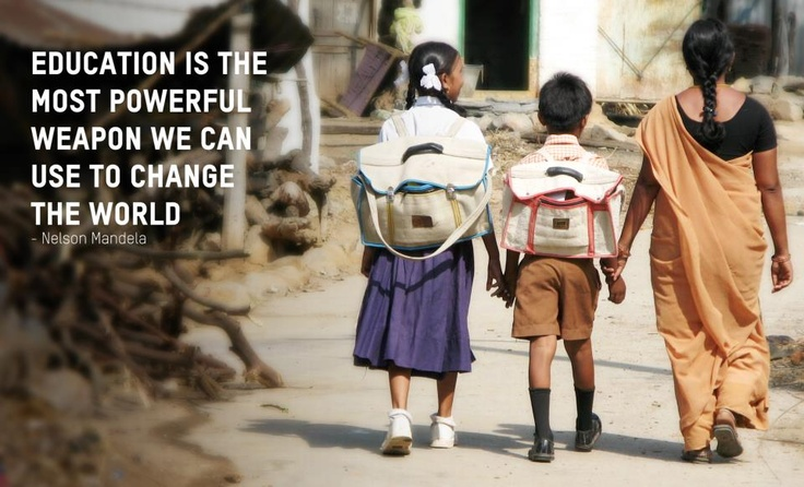 """""""Education Is The Most Powerful Weapon We Can Use To"""