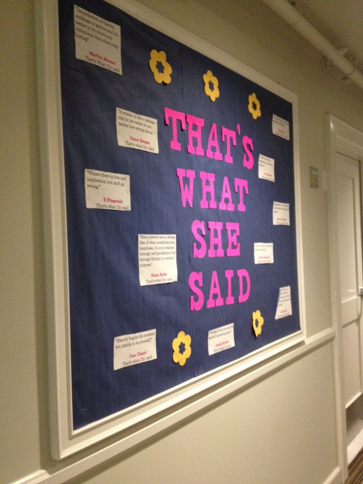 Thats what SHE said Bulletin Board with empowering quotes
