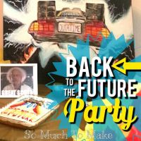 Back to the Future Birthday Party | Crafts, Back to and ...
