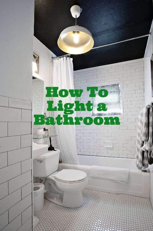 How to Properly Light a Bathroom  Light walls Caves and Heavens