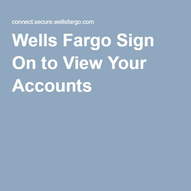 Wells Fargo Sign On To View Your Accounts  My Stuff