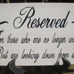 Reserved Signs For Chairs Template Sleep Apnea Recliner Chair Rustic Wedding Sign Memorial Those Who Are No Longer With Us Looking Down From ...