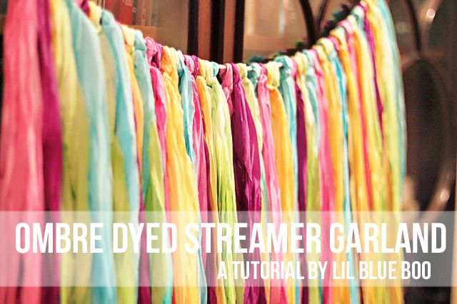 DIY ombre dyed streamer garland So easy and no mess