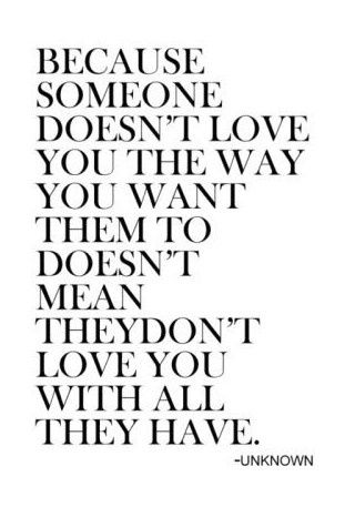 Because someone doesn't love you the way you want them to