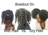 Braidout On Wet Hair Vs. Dry Hair   Wet hair, The o'jays ...