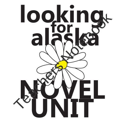 LOOKING FOR ALASKA Unit Teaching Package (by John Green