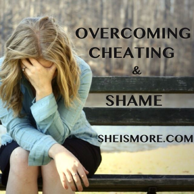 Overcoming Cheating and Shame | She is MORE | Marriage ...