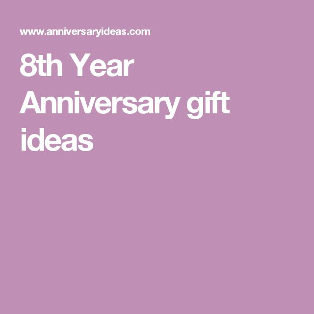 25 best ideas about 8 Year Anniversary on Pinterest  15