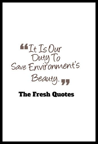 72 Environment Quotes & Slogans ' Save our Beautiful Earth