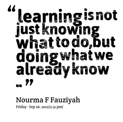 Quotes from Nourma F Fauziyah: learning is not just