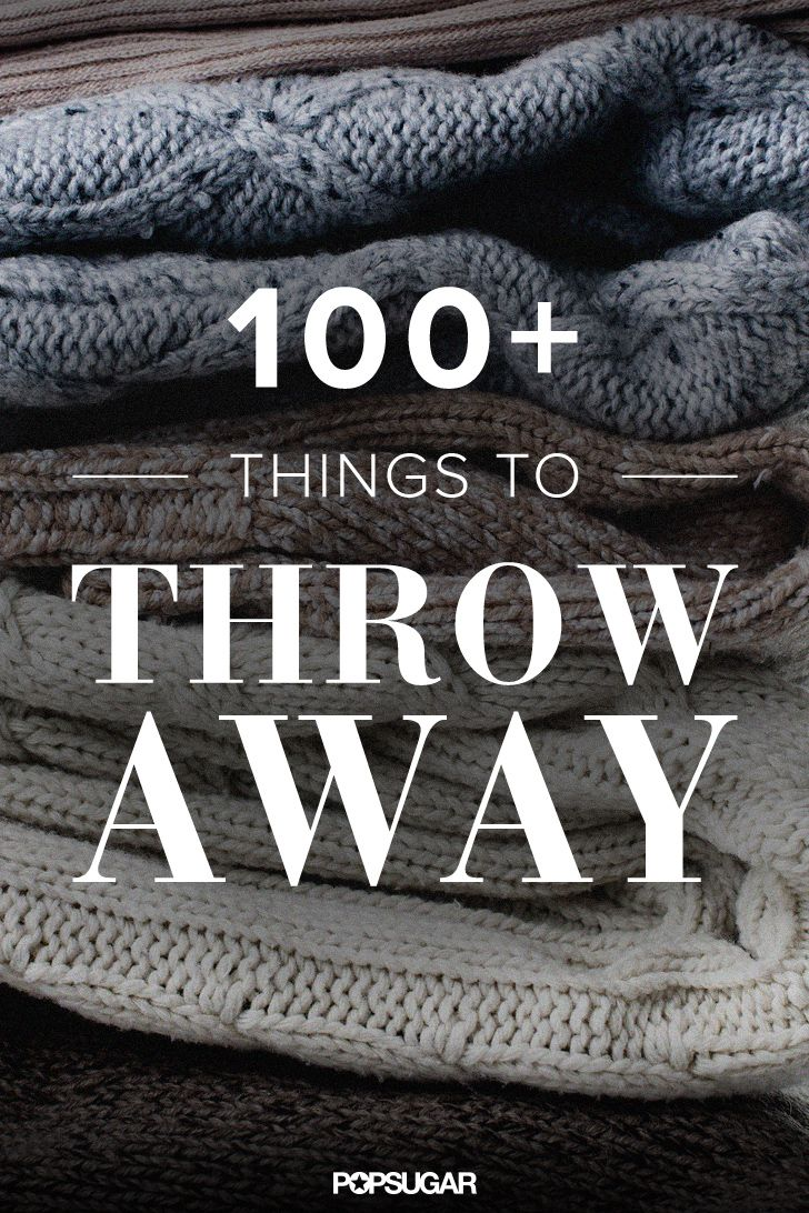 Throw These 116 Things Away (Just Don't Get rid of leftover change)