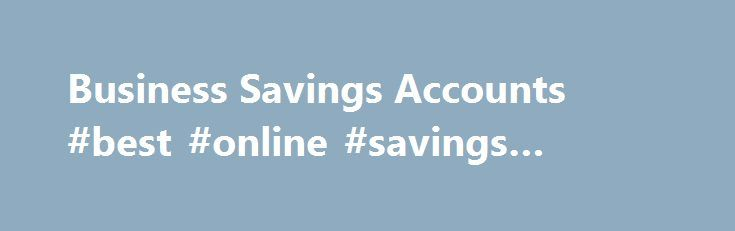Best 20+ Business Savings Accounts Ideas On Pinterest