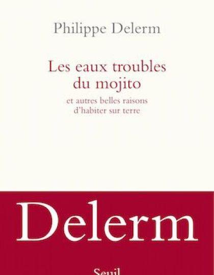Delerm Philippe - Les eaux troubles du Mojito 2015