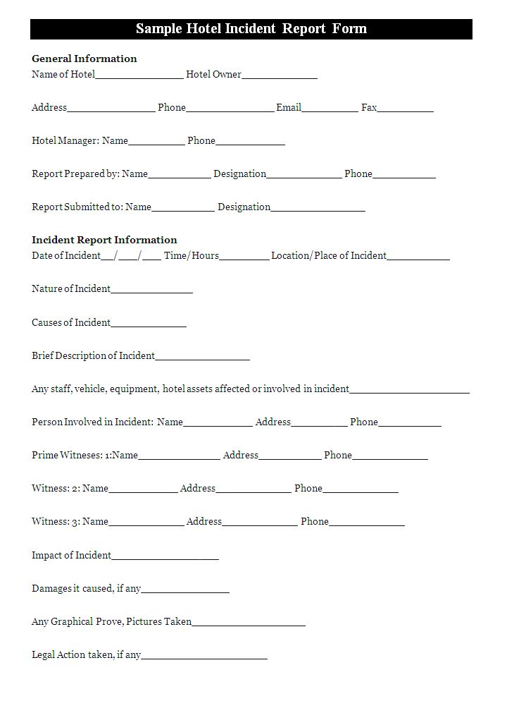 A hotel incident report form is usually prepared to report