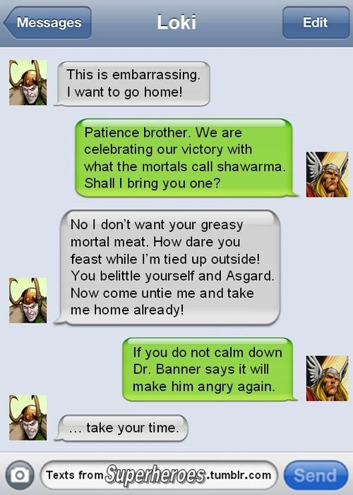"Texts From Superheroes: Thor and Loki This is so funny ""… Take your time"" Haha"