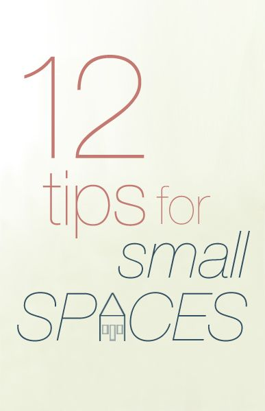 12 tips for small spaces…