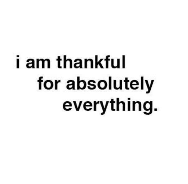 I truly am thankful for everything! I am so blessed to