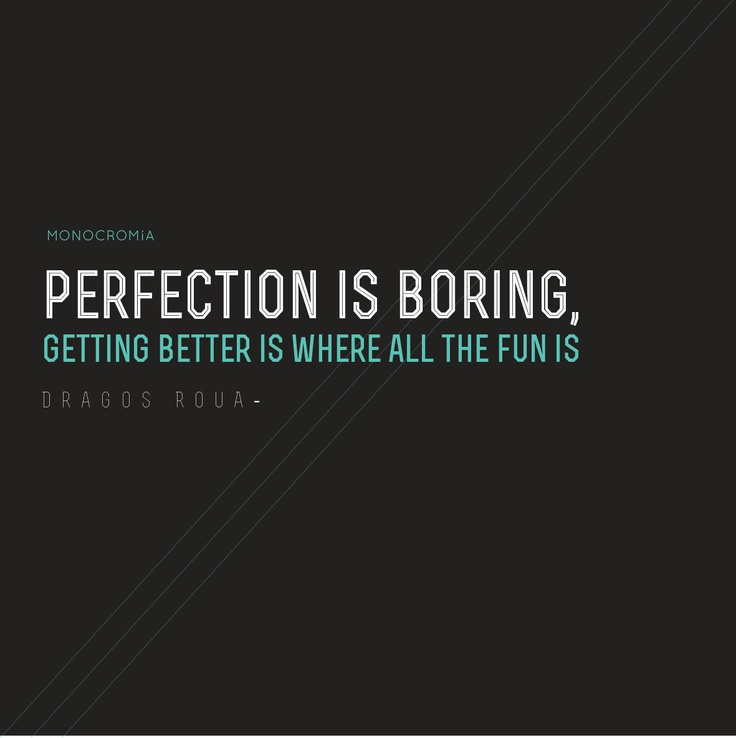 #perfection #quotes #inspiration  Process Pinterest