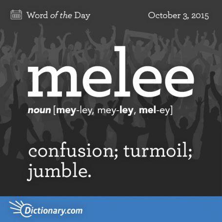 melee Dictionarycom Word of the Day  Expanding my