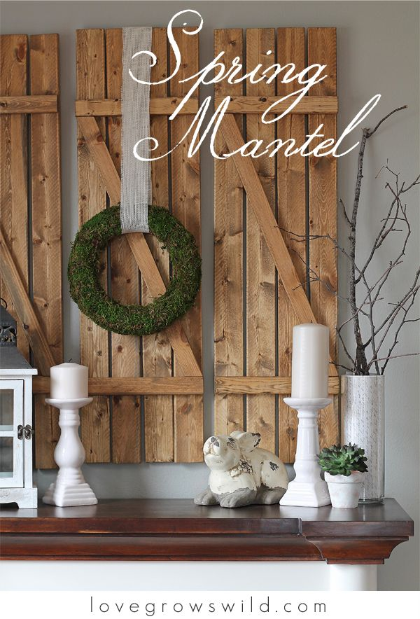 Ideas For Decorating A Fireplace Mantel Spring-inspired Mantel | Fireplaces, Spring And Wood Shutters