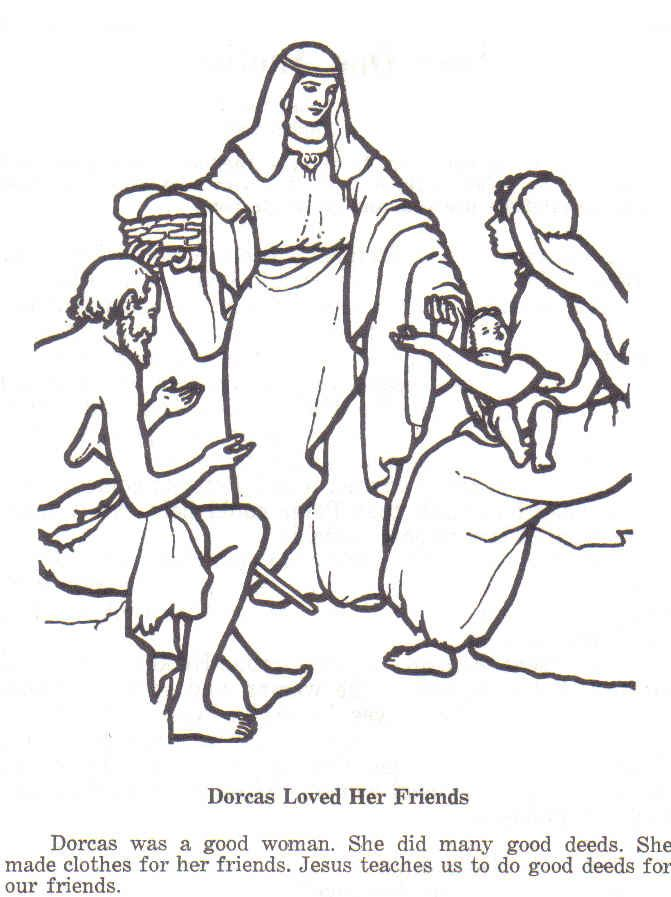 Dorcas in New Testament. She made clothes for the poor
