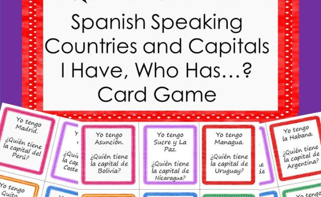 Spanish Speaking Countries And Capitals I Have Who Has