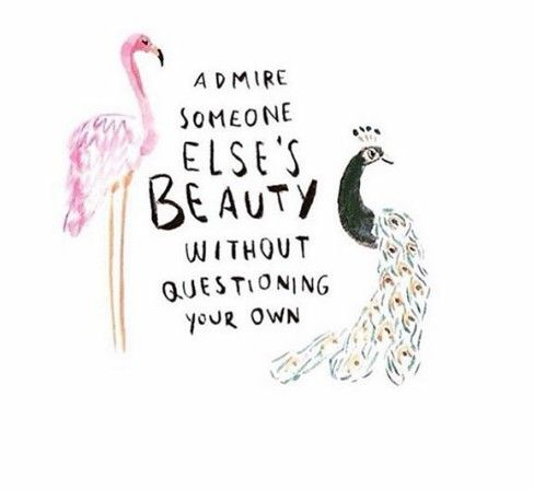 Admire someone elses's beauty without questioning your own