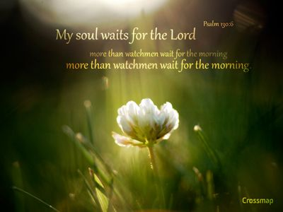 Jesus Bible Quotes Wallpaper My Soul Waits For The Lord More Than Watchmen Wait For The
