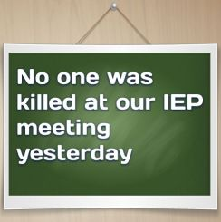 Lost and Tired – No one was killed at our IEP meeting yesterday…so that's good right?: