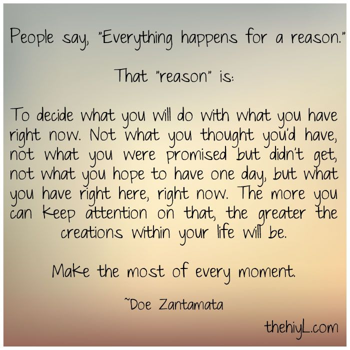Everything happens for a reason | Inspiring & Encouraging Words of Wisdom | Pinterest | The present, Power of now and Everything