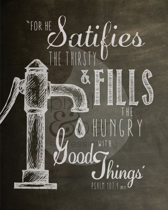 He Satisfies the Thirsty Psalm 1079 Scripture Quote