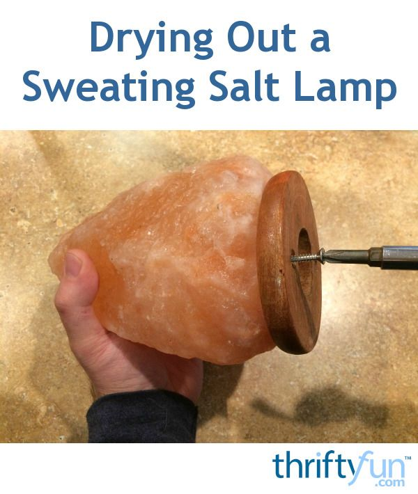 Drying Out a Sweating Salt Lamp