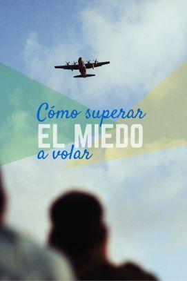 6 viajeros te cuentan cómo han superado el miedo a volar