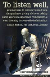 To listen well