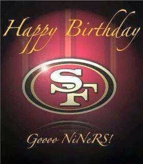 Happy Birthday Niners San Francisco 49ers Pinterest