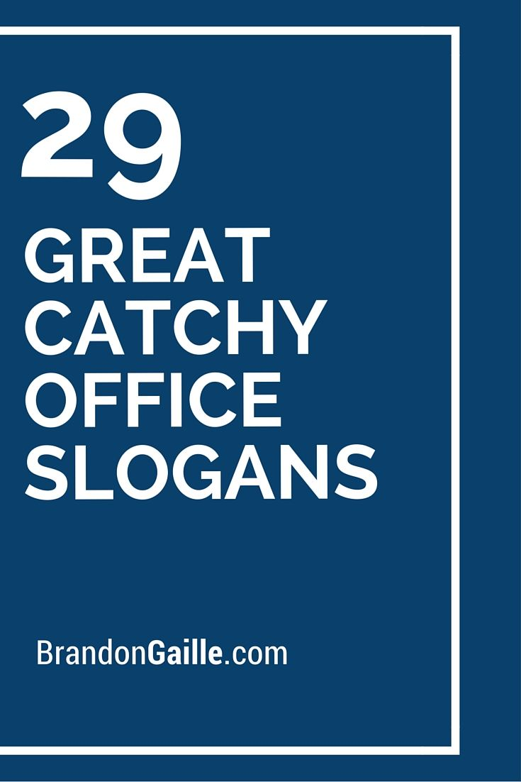 33 Great Catchy Office Slogans Offices