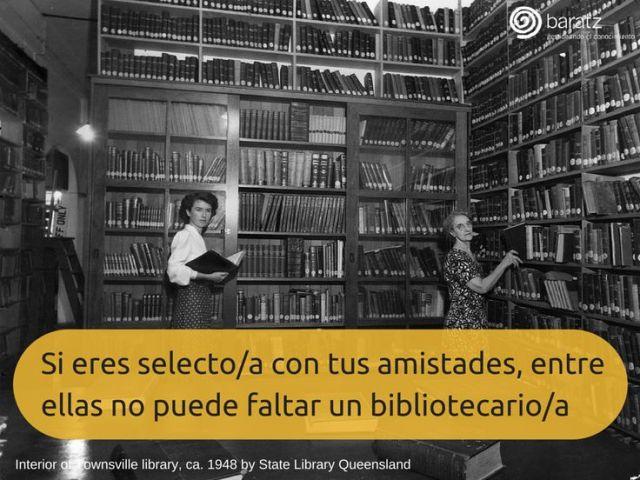 Si eres selecto/a con tus amistades, entre ellas no puede faltar un bibliotecario/a