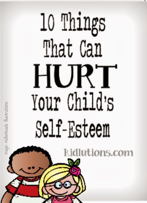 10 Things That Can HURT Your Childs Self-Esteem