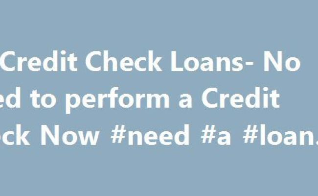 Best 20 Loans Without Credit Check Ideas On Pinterest