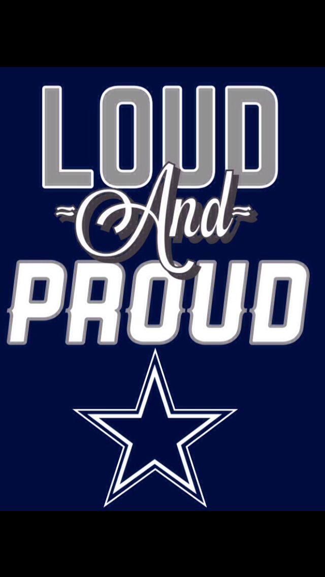 Dallas Cowboys Loud And Proud Dallas Cowboys Pinterest