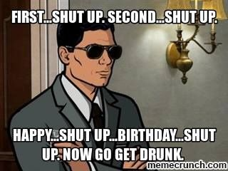 Archer Tv Meme First Shut Up Second Shut Up Happy