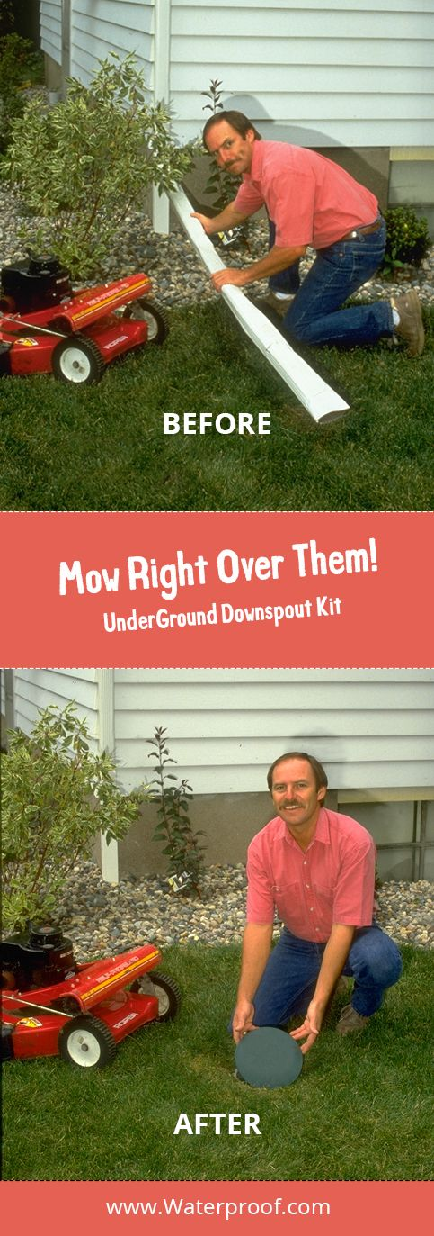 Lawn care just got easier UnderGround Downspouts never need maintenance Mow right over it