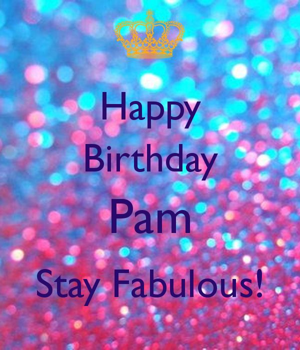 Happy Birthday Pam Images Google Search Happy Birthday