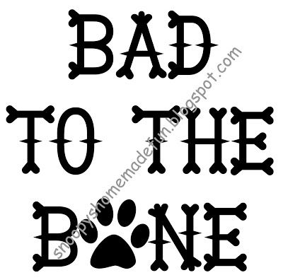 FREE SENTIMENT SATURDAY ~ FREE DIGITAL STAMP ~ BAD TO THE