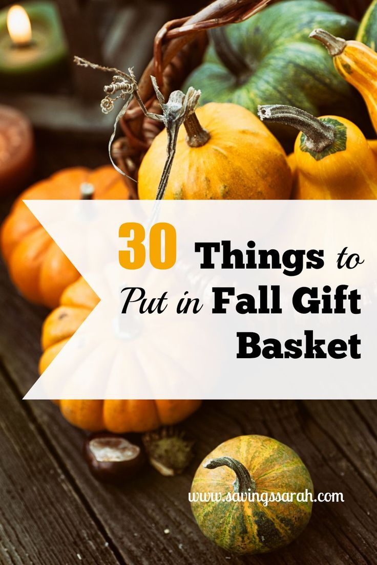 30 Things to Put in Fall Gift Basket  Fall gift baskets Things to and Fall