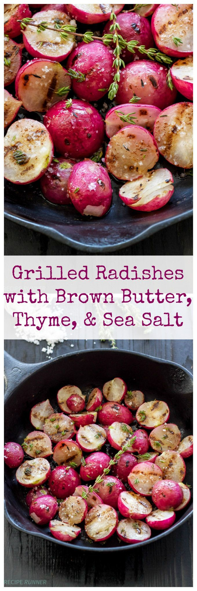 Grilled Radishes with Brown Butter Thyme & Sea Salt | You'll never think of a radish as boring after you taste these!