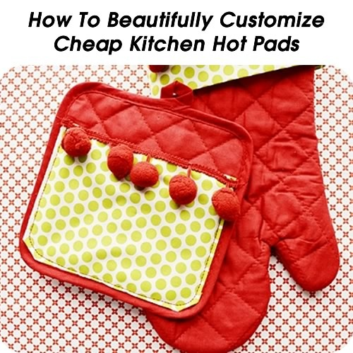 Customize Cheap Kitchen Hot Pads Html