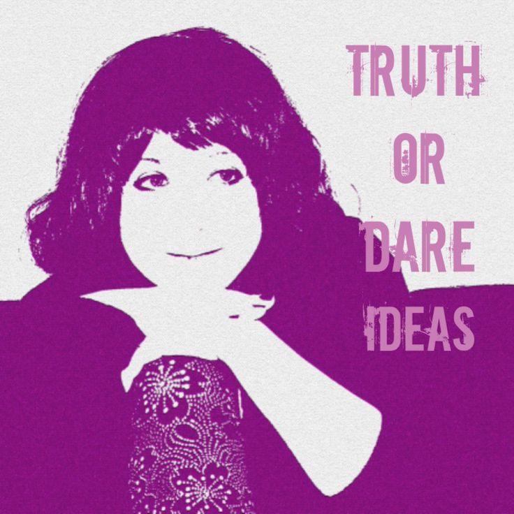 Fun truth or dare questions humor
