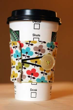 Fabric Coffee Sleeve – not having my own sewing machine is apparently not going to deter me, because I must have one of